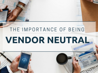 THE IMPORTANCE OF BEING VENDOR NEUTRAL