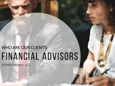 WHO ARE OUR CLIENTS: FINANCIAL ADVISORS
