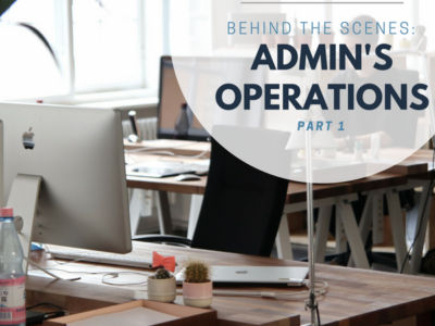 BEHIND THE SCENES: ADMIN'S OPERATIONS PART 1