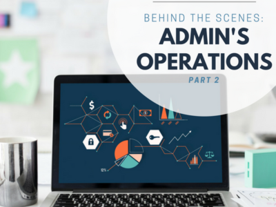 BEHIND THE SCENES: ADMIN'S OPERATIONS PART 2