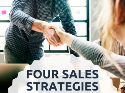 FOUR SALES STRATEGIES YOU SHOULD USE: PART 1