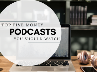 FIVE MONEY PODCASTS YOU SHOULD LISTEN TO