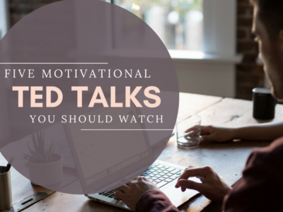 FIVE MOTIVATIONAL TED TALKS YOU SHOULD WATCH