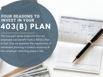 FOUR REASONS TO INVEST IN YOUR 403(b) PLAN: PART ONE