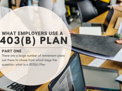 WHO USES A 403(b) PLAN – PART ONE