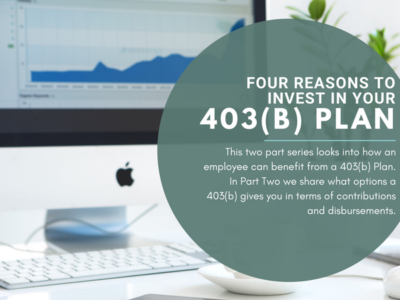 FOUR REASONS TO INVEST IN YOUR 403(b) PLAN: PART TWO