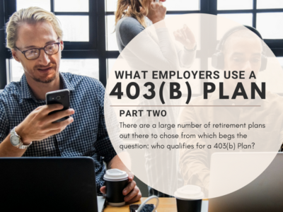 WHO USES A 403(b) PLAN – PART TWO
