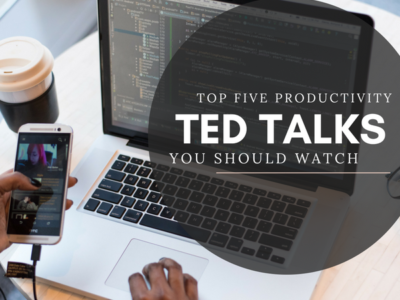 FIVE PRODUCTIVITY TED TALKS YOU NEED TO WATCH